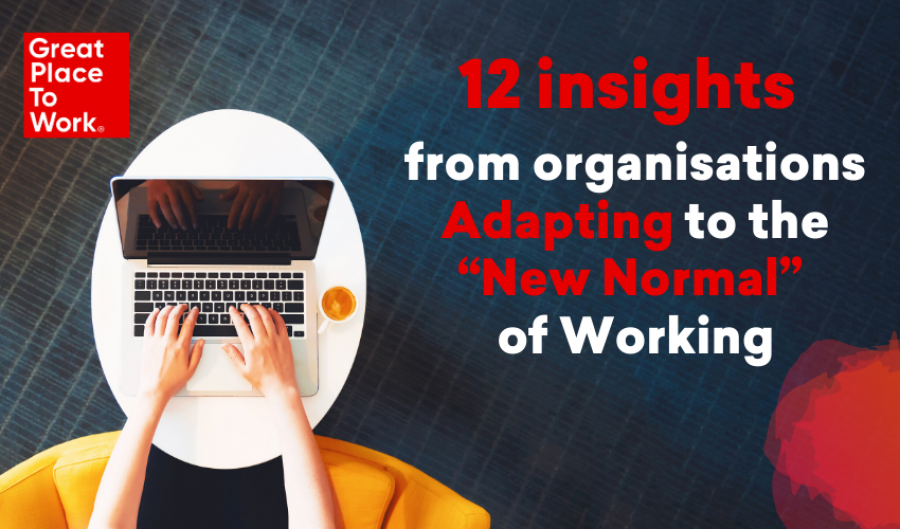 "12 Insights from Organisations Adapting to the ""New Normal"" of Working"
